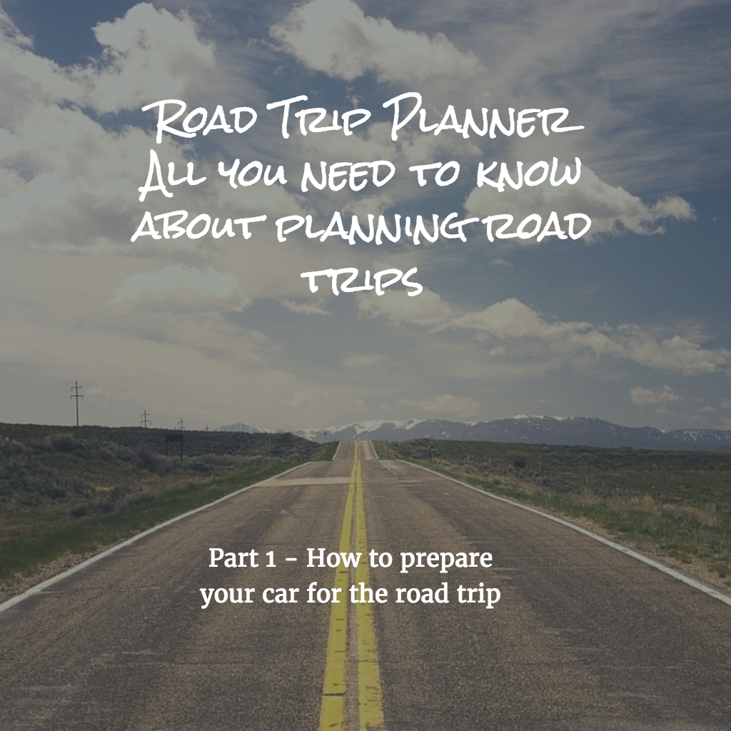 Road Trip Planner Part 1 - How to get your car ready - Sinamon Tales